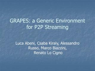 GRAPES: a Generic Environment for P2P Streaming