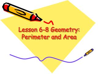 Lesson 6-8 Geometry: Perimeter and Area