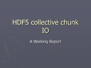 HDF5 collective chunk IO