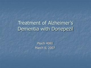 Treatment of Alzheimer's Dementia with Donepezil