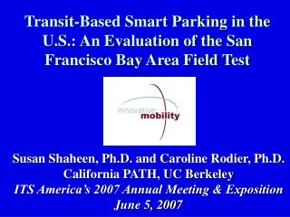 Transit-Based Smart Parking in the U.S.: An Evaluation of the San Francisco Bay Area Field Test