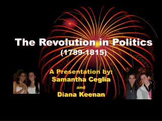 The Revolution in Politics  (1789-1815)