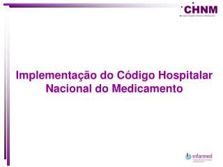 Implementação do Código Hospitalar Nacional do Medicamento