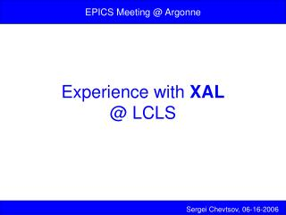 Experience with  XAL @ LCLS