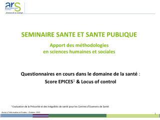 SEMINAIRE SANTE ET SANTE PUBLIQUE Apport des méthodologies en sciences humaines et sociales