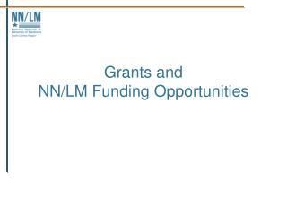 Grants and  NN