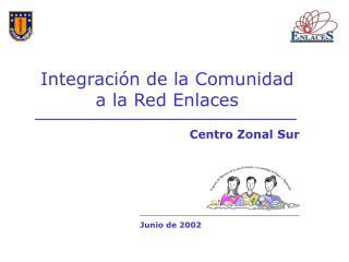 Integraci�n de la Comunidad a la Red Enlaces