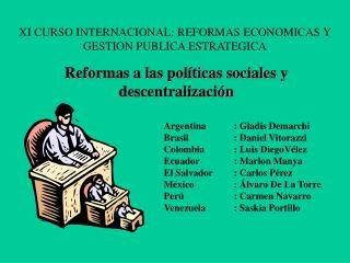 XI CURSO INTERNACIONAL: REFORMAS ECONOMICAS Y GESTION PUBLICA ESTRATEGICA