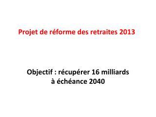 Projet de réforme des retraites 2013