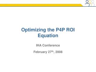 Optimizing the P4P ROI Equation