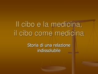 Il cibo e la medicina,  il cibo come medicina