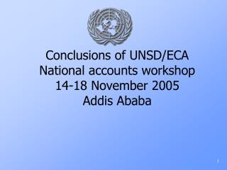 Conclusions of UNSD/ECA  National accounts workshop  14-18 November 2005 Addis Ababa