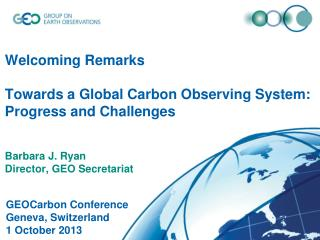 GEOCarbon Conference Geneva, Switzerland 1 October 2013