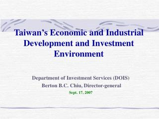 Taiwan�s Economic and Industrial Development and Investment Environment