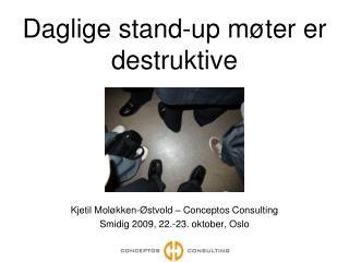 Daglige stand-up m�ter er destruktive