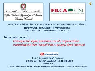 Tema del concorso:                Conseguenze legali, personali, sociali, organizzative