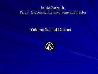 Jessie Garza, Jr. Parent & Community Involvement Director