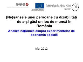 (Ne)şansele unei persoane cu dizabilități de a-şi găsi un loc de muncă în România