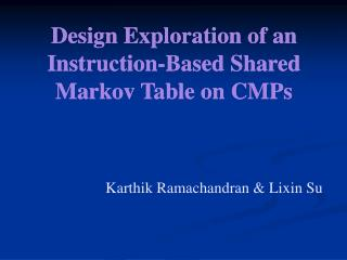 Design Exploration of an Instruction-Based Shared Markov Table on CMPs