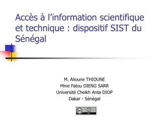 Acc�s � l�information scientifique et technique : dispositif SIST du S�n�gal