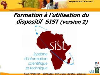 Formation � l�utilisation du  dispositif  SIST  (version 2)