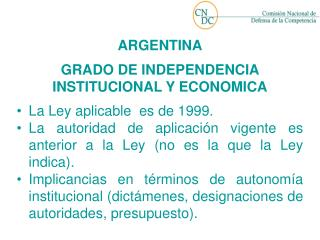 ARGENTINA GRADO DE INDEPENDENCIA  INSTITUCIONAL Y ECONOMICA
