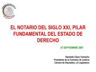 EL NOTARIO DEL SIGLO XXI, PILAR FUNDAMENTAL DEL ESTADO DE DERECHO 07 SEPTIEMBRE 2007
