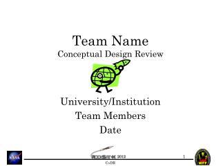Team Name Conceptual Design Review