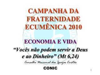 CAMPANHA DA FRATERNIDADE ECUM�NICA 2010