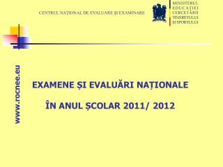 CENTRUL NAŢIONAL DE EVALUARE ŞI EXAMINARE