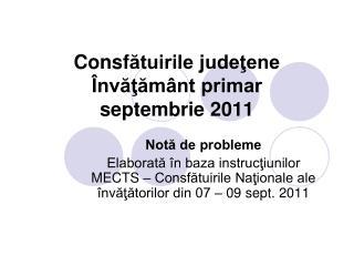 Consf ătuirile judeţene Învăţământ primar septembrie 2011