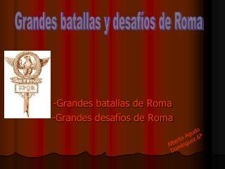-Grandes batallas de Roma -Grandes desafíos de Roma