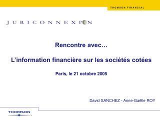 Rencontre avec…  L'information financière sur les sociétés cotées Paris, le 21 octobre 2005