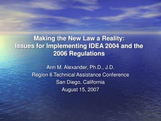 Making the New Law a Reality:  Issues for Implementing IDEA 2004 and the  2006 Regulations
