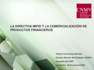 LA DIRECTIVA MIFID Y LA COMERCIALIZACIÓN DE PRODUCTOS FINANCIEROS