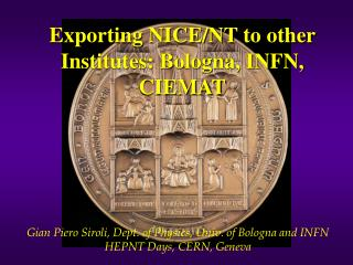 Exporting NICE/NT to other Institutes: Bologna, INFN, CIEMAT