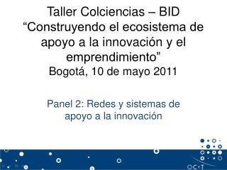 Panel 2: Redes y sistemas de apoyo a la innovación