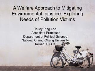 A Welfare Approach to Mitigating Environmental Injustice: Exploring Needs of Pollution Victims