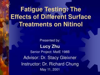 Fatigue Testing: The Effects of Different Surface Treatments on Nitinol