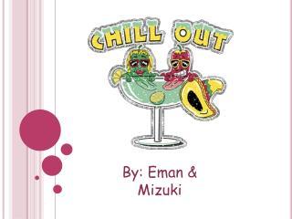 By: Eman &  Mizuki