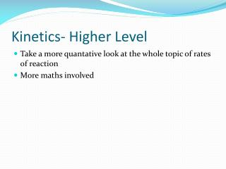 Kinetics- Higher Level