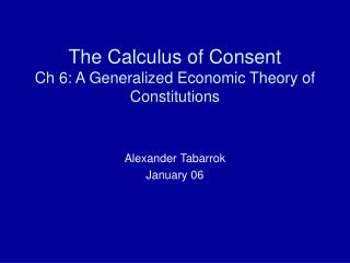The Calculus of Consent Ch 6: A Generalized Economic Theory of Constitutions