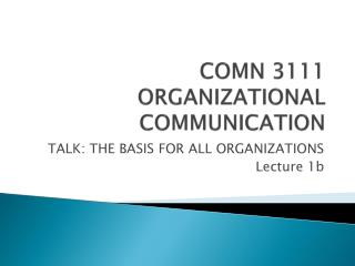 COMN 3111 ORGANIZATIONAL COMMUNICATION