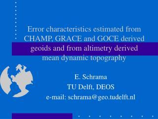 E. Schrama TU Delft, DEOS e-mail: schrama@geo.tudelft.nl