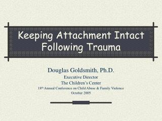 Keeping Attachment Intact Following Trauma
