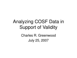 Analyzing COSF Data in Support of Validity