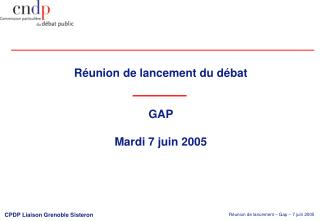 Réunion de lancement du débat  GAP Mardi 7 juin 2005