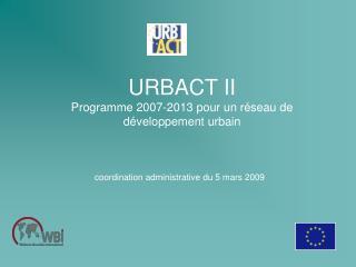 URBACT II Programme 2007-2013 pour un réseau de développement urbain