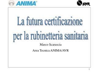 La futura certificazione  per la rubinetteria sanitaria