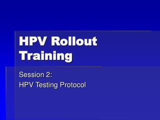 HPV Rollout Training